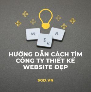 Công ty thiết kế website đẹp: làm thế nào để tìm được?